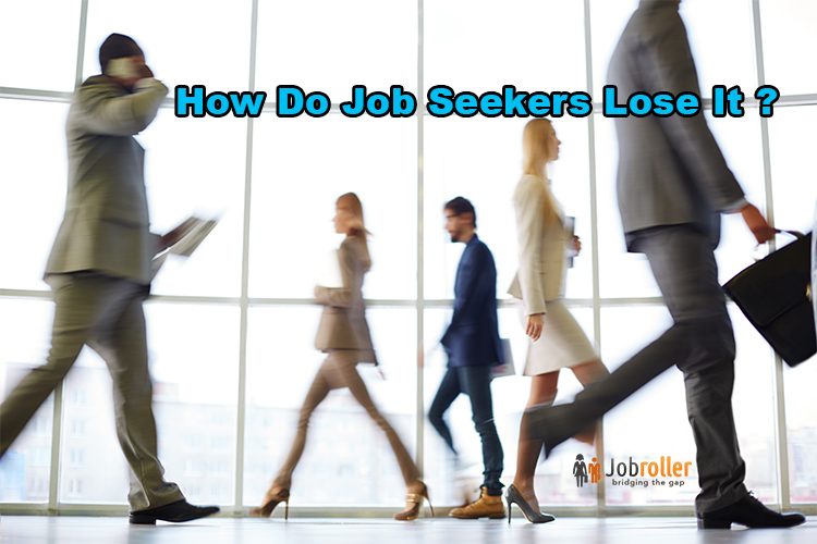 How Do Job Seekers Lose It